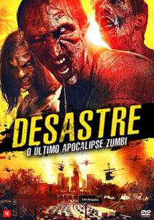 Desastre: O Último Apocalipse Zumbi - HDRip Dublado