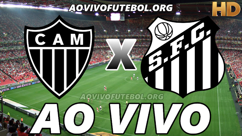 Atlético Mineiro x Santos Ao Vivo Hoje em HD