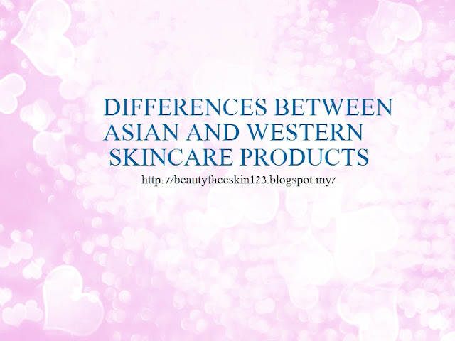 DIFFERENCES BETWEEN ASIAN AND WESTERN SKINCARE PRODUCTS