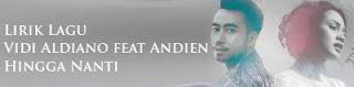 Lirik Lagu Vidi Aldiano feat Andien - Hingga Nanti