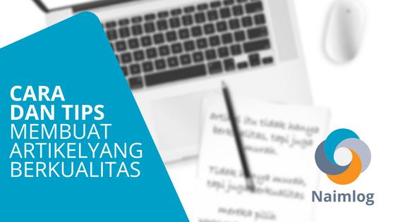 Tips Dan Juga Cara Untuk Membuat Artikel Yang Baik Dan Berkualitas Di Blog