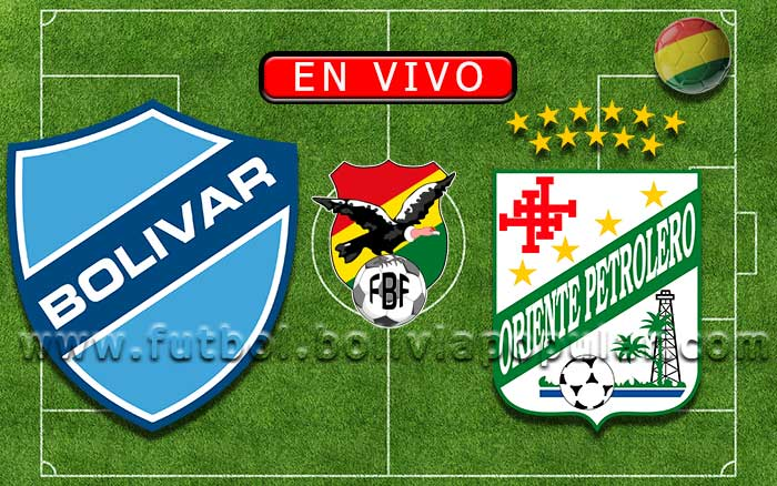 【En Vivo】Bolívar vs. Oriente Petrolero - Torneo Clausura 2019