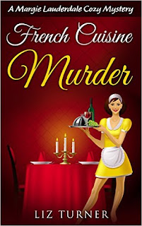 French Cuisine Murder (Cozy Mystery) by Liz Turner