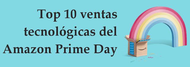 Top 10 ventas tecnología Amazon Prime Day 2018