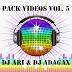 PACK VIDEOS VOL. 5 Dj Ari & Dj Adagax