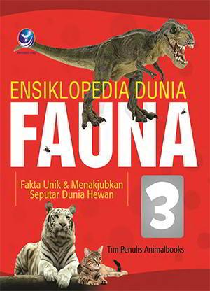 Ensiklopedia Dunia Fauna 3 Penulis Tim Penulis Animalbooks PDF