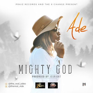 Ade - Mighty God (prod by Jesrigt)mp3
