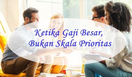 Ketika Gaji Besar, Bukan Skala Prioritas