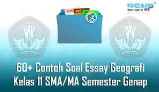 Contoh Soal dan Jawaban Essay Geografi Kelas 11 SMA/MA Semester Genap Terbaru