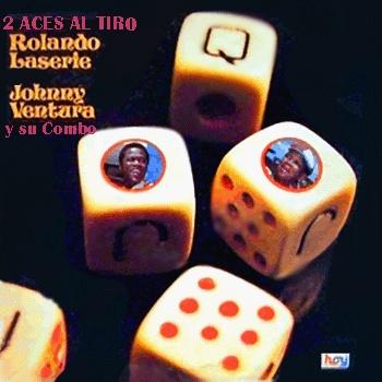 Rolando Laserie Con Johnny Ventura Dos Aces Al Tiro El