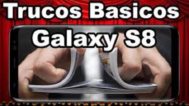 Trucos básicos que debes conocer del Galaxy S8