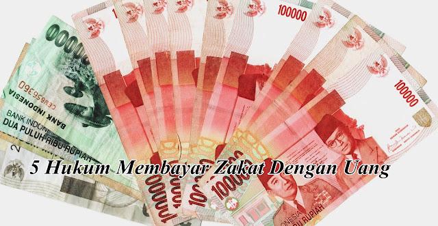 5 Hukum Membayar Zakat Dengan Uang