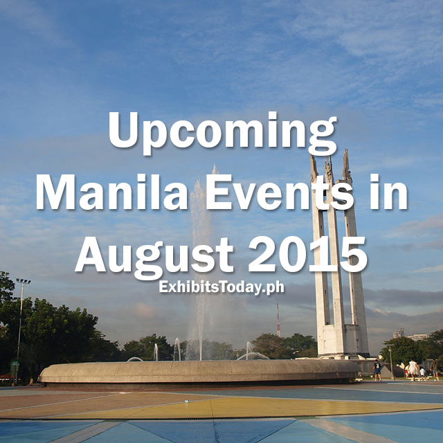 Upcoming Manila Events in August 2015