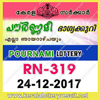 KERALA LOTTERY, kl result yesterday,lottery results, lotteries results, keralalotteries, kerala lottery, keralalotteryresult, kerala lottery result, kerala lottery result   live, kerala lottery results, kerala lottery today, kerala lottery result today, kerala lottery results today, today kerala lottery result, kerala lottery result 24-12-2017,   Pournami lottery results, kerala lottery result today Pournami, Pournami lottery result, kerala lottery result Pournami today, kerala lottery Pournami today result,   Pournami kerala lottery result, POURNAMI LOTTERY RN 319 RESULTS 24-12-2017, POURNAMI LOTTERY RN 319, live POURNAMI LOTTERY RN-319,   Pournami lottery, kerala lottery today result Pournami, POURNAMI LOTTERY RN-319, today Pournami lottery result, Pournami lottery today result, Pournami   lottery results today, today kerala lottery result Pournami, kerala lottery results today Pournami, Pournami lottery today, today lottery result Pournami, Pournami   lottery result today, kerala lottery result live, kerala lottery bumper result, kerala lottery result yesterday, kerala lottery result today, kerala online lottery results,   kerala lottery draw, kerala lottery results, kerala state lottery today, kerala lottare, keralalotteries com kerala lottery result, lottery today, kerala lottery today draw   result, kerala lottery online purchase, kerala lottery online buy, buy kerala lottery online