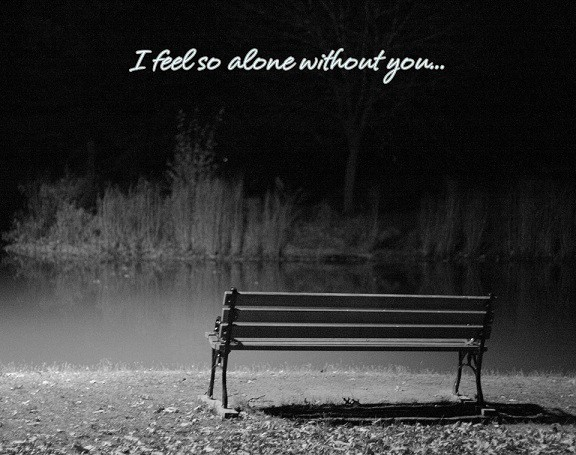 i feel so alone without you
