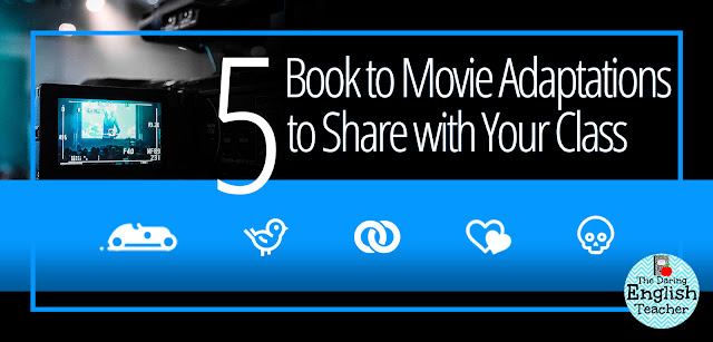 5 Book to Movie Adaptations to Share with Your Class