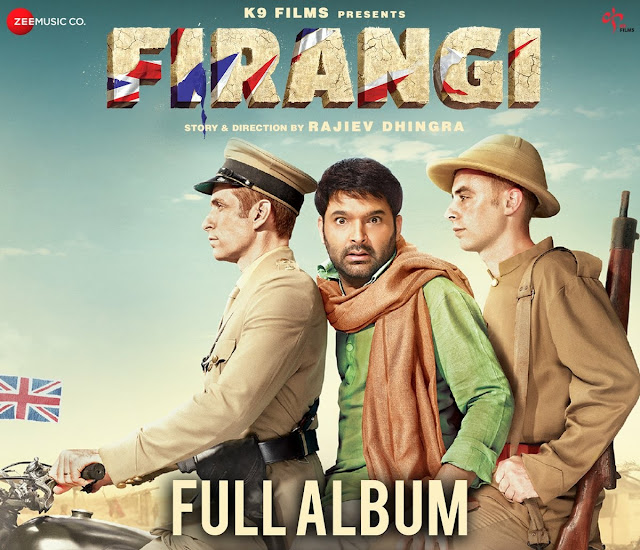 "Firangi All Songs Lyrics and Videos: Rajiv Dhingra's directed movie ""FIRANGI"" which is produced by Kapil Sharma's K9 Films. This movie is starring by Kapil Sharma, Ishita Dutta, Monica Gill, Inaamulhaq and Edward Sonnenblick"