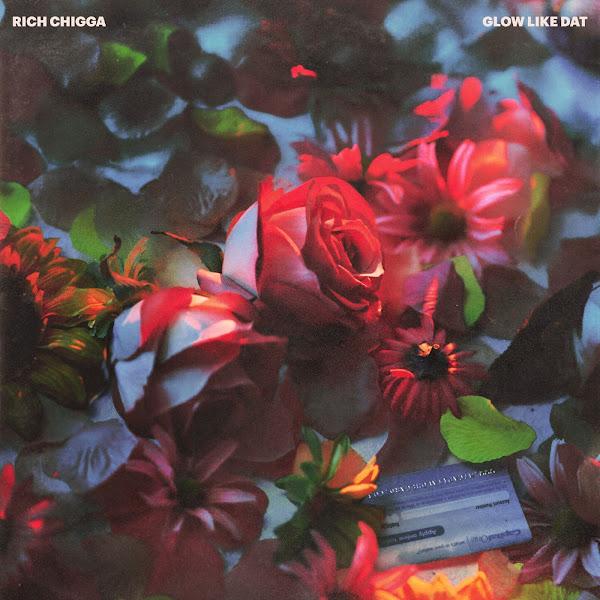 Rich Chigga - Glow Like Dat - Single Cover