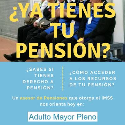 ¿Ya tienes tu pensión? ¿Sabes si tienes derecho a pensión? Un asesor de pensiones que otorga el IMSS nos orienta hoy en: Adulto Mayor Pleno.