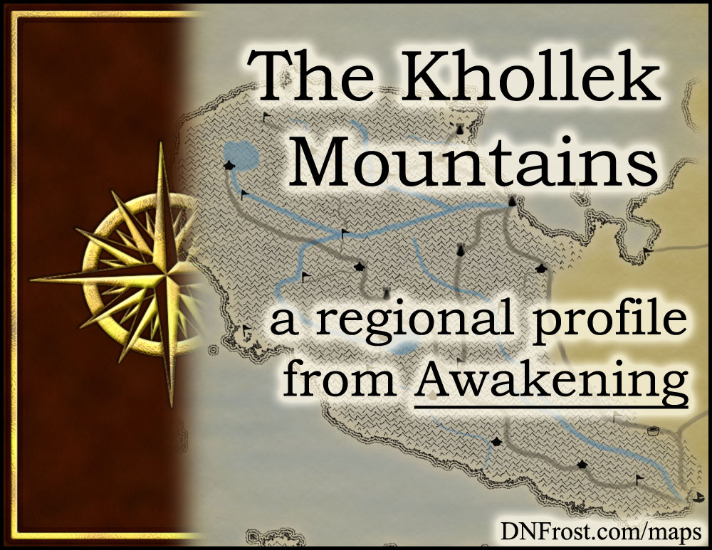 The Khollek Mountains: land of icy crags and broken shale http://www.dnfrost.com/2015/07/the-khollek-mountains-regional-profile.html #TotKW A regional profile by D.N.Frost @DNFrost13 Part 3 of a series.