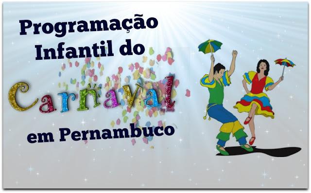 Carnaval em Recife e Olinda 2017 programação infantil
