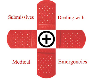 Submissives Dealing with Medical Emergencies