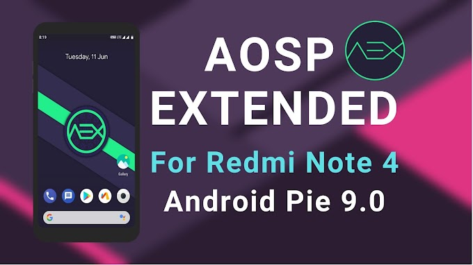 AOSP Extended Rom for Redmi Note 4 (Android Pie)