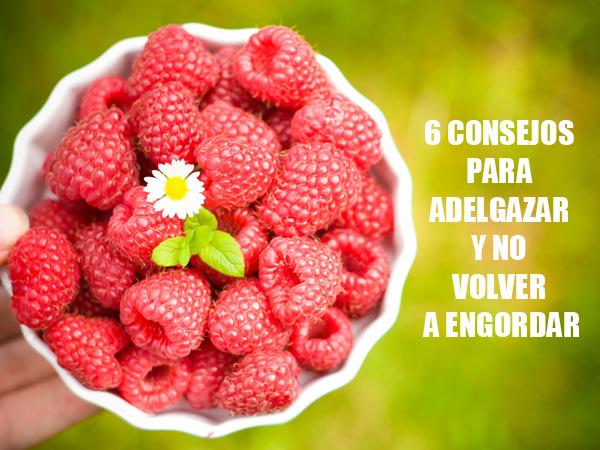 Aprende a comer bien para adelgazar y no volver a engordar.