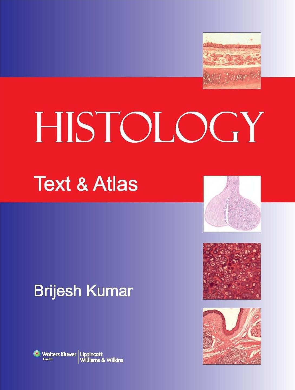 Histology Text & Atlas - Brijesh Kumar ~ Essentials of Human Anatomy ...