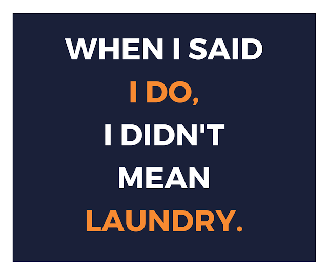 sharetheload - When I said I do, I didn't mean laundry.