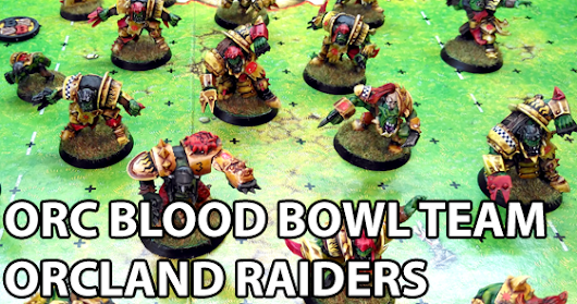 Blood Bowl Orc Team - Orcland Raiders