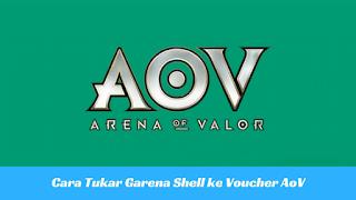 Cara Tukar Garena Shell dengan Voucher AOV
