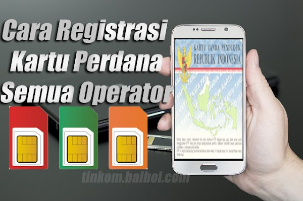 Cara Registrasi Kartu Tri, Indosat