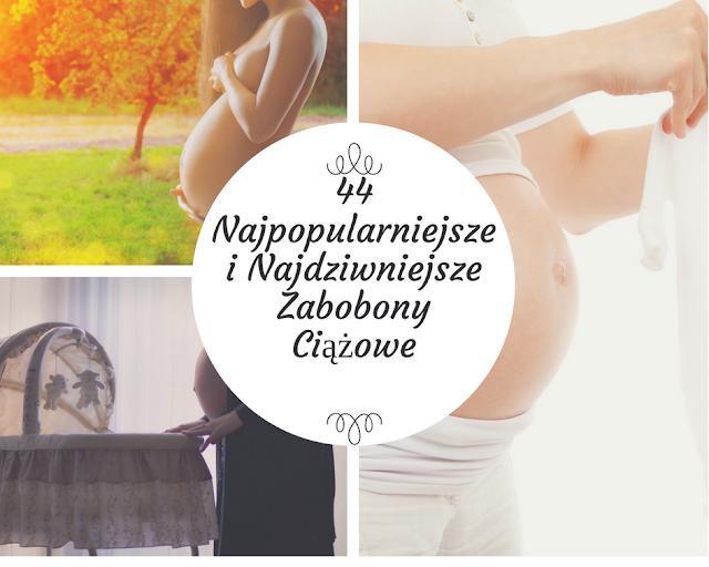 44 Najpopularniejsze i Najdziwniejsze Zabobony Ciążowe