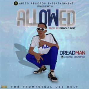 NEW MUSIC: DreadMan - Allowed