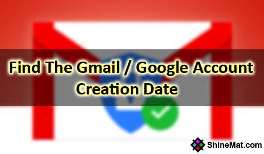 How to find Google and Gmail account creation date