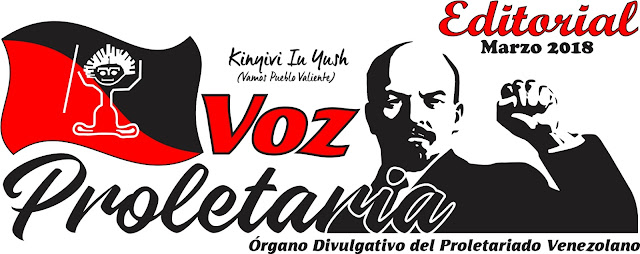 Editorial Voz Proletaria N° 114, Marzo 2018