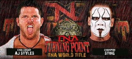 TNA Turning Point 2008 event poster - AJ Styles vs. Sting - TNA Title match - www.retroprowrestling.com