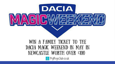 Win a Family Ticket to the Dacia Magic Weekend in Newcastle worth over £100 (May 20 & 21 2017) (PREVIEW)