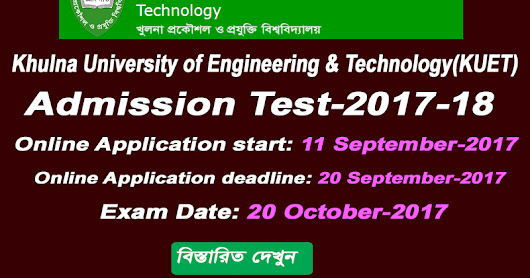 Khulna University of Engineering & Technology (KUET) Admission Test Circular 2017-2018 has been published.