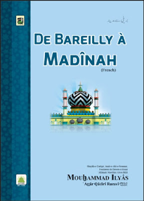 Download: De Bareilly a Madinah pdf by Maulana Ilyas Qadri in French
