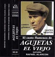 """Agujetas El Viejo """"El Cante de Agujetas El Viejo"""" Rafael Alarcón Fods Records 1993"""