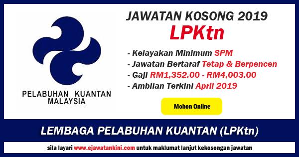 Jawatan Kosong 2019 Di Lembaga Pelabuhan Kuantan Lpktn Ejawatankini Com