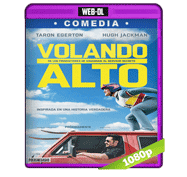 Volando Alto (2016) Web-DL 1080p Audio Dual Latino/Ingles