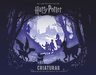 "Literatura: Review de ""Harry Potter, Criaturas, Un álbum de escenas de papel"" - Norma Editorial"
