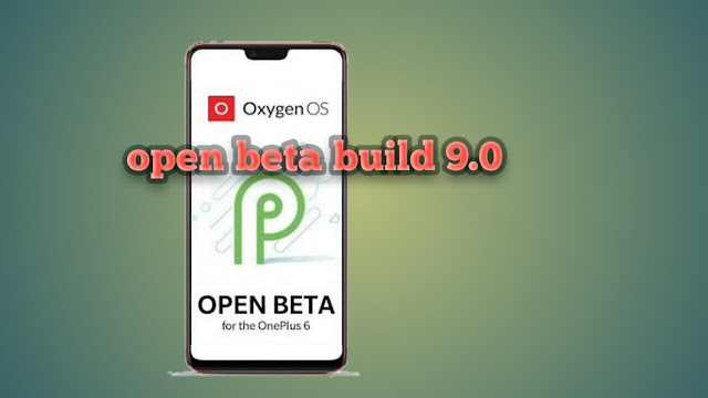 For the OnePlus 6, the company has released the Android 9.0 Pie based Oxygen OS Open Beta Build