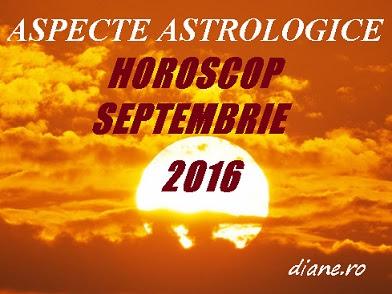 Horoscop septembrie 2016