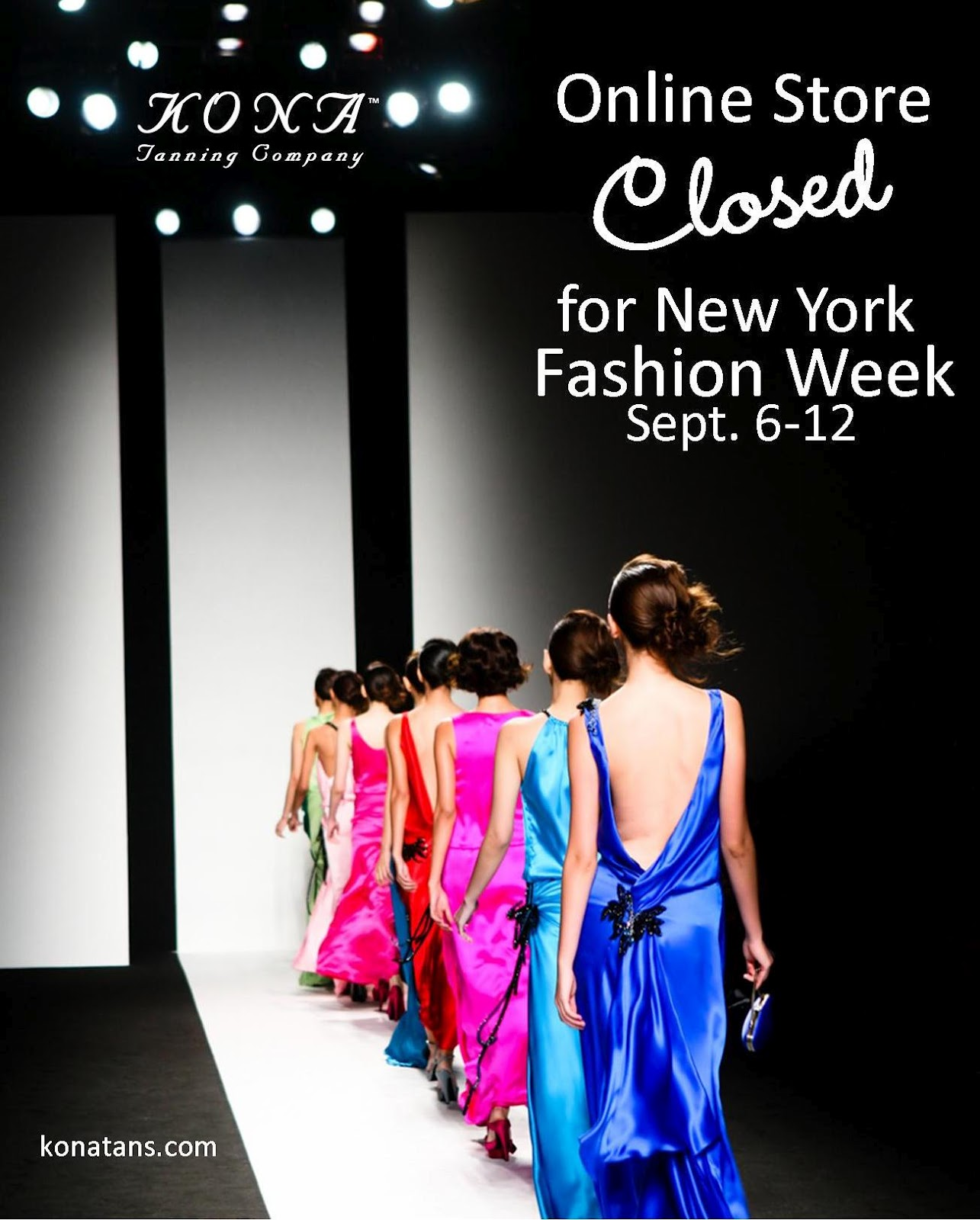 kona tanning s online store closed for new york fashion week. Black Bedroom Furniture Sets. Home Design Ideas