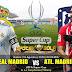Agen Bola Terpercaya - Prediksi Real Madrid Vs Atletico Madrid 16 Agustus 2018
