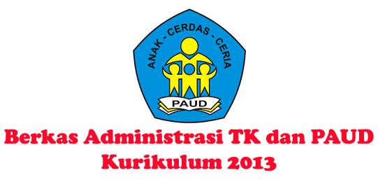 Berkas Administrasi TK dan PAUD Edisi Kurikulum 2013